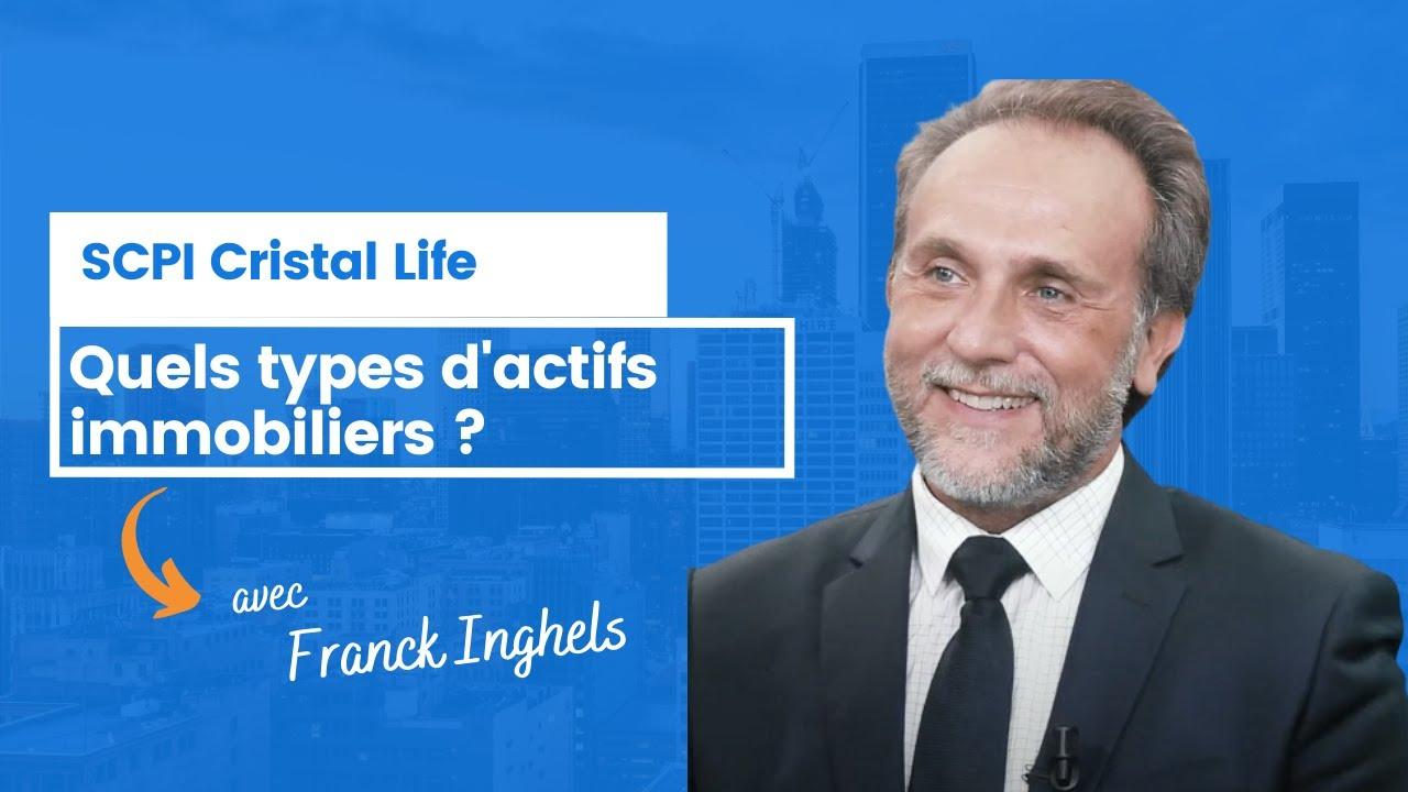Quels types d'actifs immobiliers pour Cristal Life ?