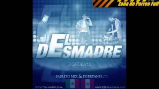 El Desmadre - Kalé, Dj Pablito Mix y Dj Bryanflow