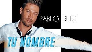 Tu Nombre - Pablo Ruiz - (AUDIO)