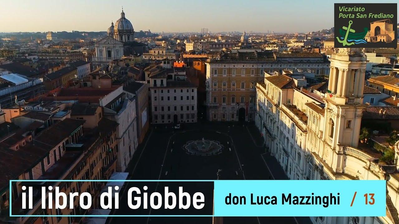 Il libro di Giobbe – 13 – La speranza di Giobbe (2) – prof. Luca Mazzinghi