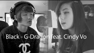 BLACK - GDRAGON feat. CINDY [COLLAB COVER]