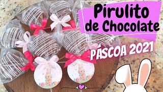 PIRULITO DE CHOCOLATE – ESPECIAL DE PÁSCOA 2021