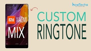 Xiaomi Mi Mix - How to set Custom Ringtones