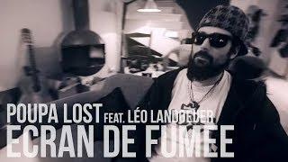 Poupa Lost & Leo Landoeuer - Ecran de Fumée - Acoustic Session