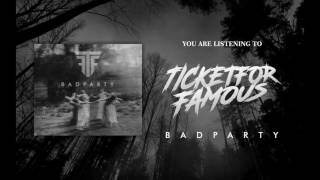 Ticket For Famous - Bad Party ( Official Audio )