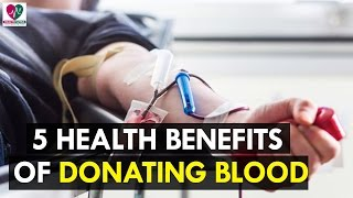 5 Health Benefits of Donating Blood - Health Sutra