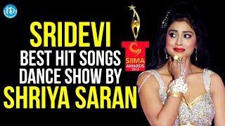 SIIMA - Sridevi Best Hit Songs Dance Show by Shriya Saran width=