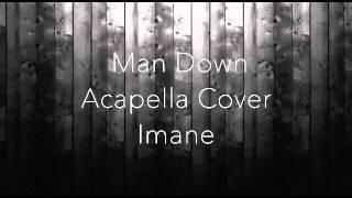 Rihanna  - Man Down (Imane Acapella Cover)