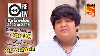 Weekly Reliv | Taarak Mehta Ka Ooltah Chashmah | 10th July to 14th July 2017 | Episode 2242 to 2246 width=