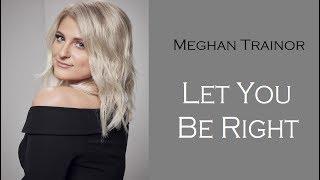 Meghan Trainor - Let You Be Right (TRADUÇÃO/PORTUGUÊS)