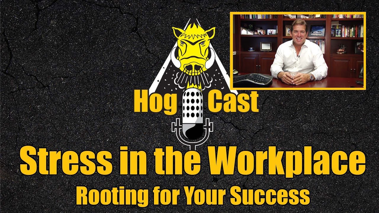 Hog Cast - Stress in the Workplace