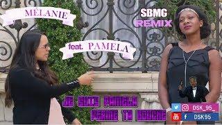 Melanie Feat Pamela - Je suis Pamela ferme ta bouche (SBMG REMIX)