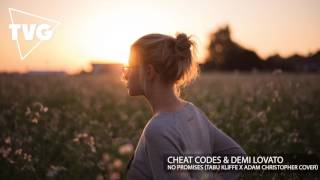 Cheat Codes & Demi Lovato - No Promises (Tabu Kliffe x Adam Christopher Cover)