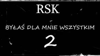 RSK - Byłaś dla mnie wszystkim 2 (prod. Element Beatz)