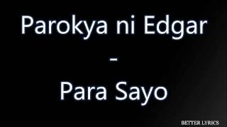 PAROKYA NI EDGAR – PARA SA'YO (Better Lyrics)