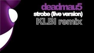 Deadmau5 - Strobe (KLBI Remix)