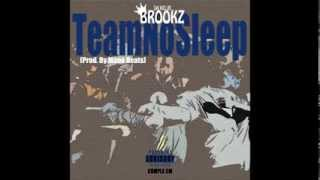 "AUDIO: Brookz- ""Team No Sleep"" (Prod. By Mano Beats) W/ Lyrics"