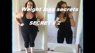 Weight loss secret - Secret #2