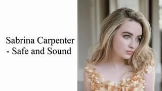 Safe and Sound - Cover by Sabrina Carpenter ~Lyrics~