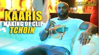 Makinf Of du clip Tchoin de Kaaris