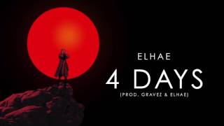 ELHAE - 4 Days Produced by Elhae & Gravez
