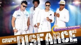 Grupo Disfarce - Intimidade (Part  Naldo Benny) - Lançamento 2014
