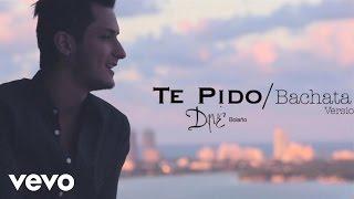 Dave Bolaño - Te Pido (Bachata Mix)