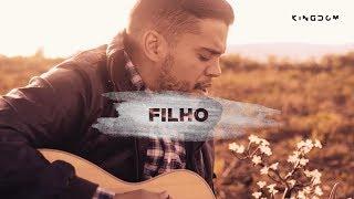 Filho - Kingdom Movement | Felipe Santos