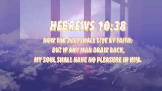 HEBREWS 10:38-LIVE BY FAITH