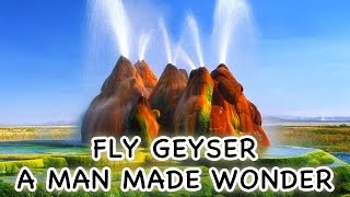 Fly Geyser || A Man Made Wonder ||  Unknown Facts