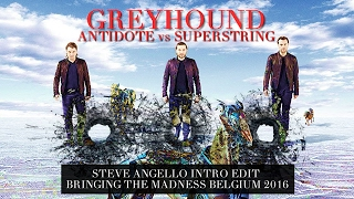 Greyhound vs Antidote vs Superstring - Dimitri Vegas & Like Mike Bringing The Madness 4.0