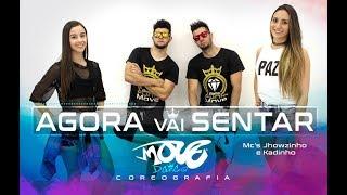 Agora Vai Sentar - MCs Jhowzinho & Kadinho -  Move Dance Brasil - Coreografia