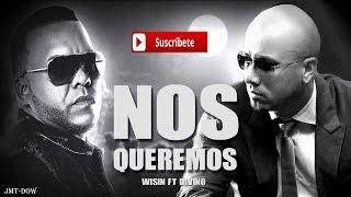 Wisin Ft Divino - Nos Queremos (Video Lyric) Reggaeton 2015