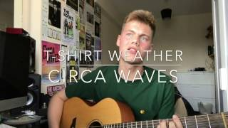 Circa waves tshirt weather cover