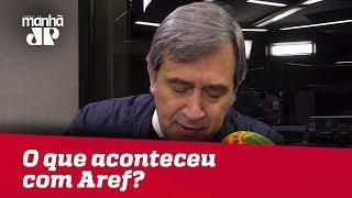 O que aconteceu com Aref? Está soltinho rindo da nossa cara   Marco Antonio Villa