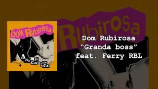04 - Dom Rubirosa - Granda boss feat  Ferry RBL