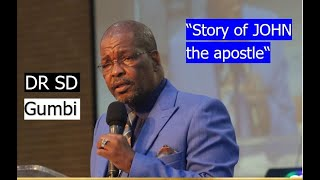 Dr SD Gumbi - Story of John the Apostle width=