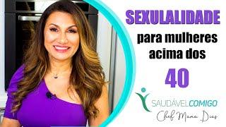 SEXUALIDADE DA MULHER   MENOPAUSA  COMO MELHORAR A SEXUALIDADE FEMININA