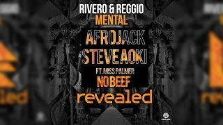 Mental vs No Beef [Fusing Phil MashUp] - Rivero & Reggio vs Steve Aoki & Afrojack