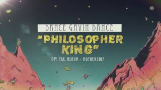 Dance Gavin Dance - Philosopher King