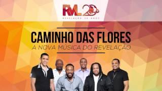 Grupo Revelação - Caminho das Flores