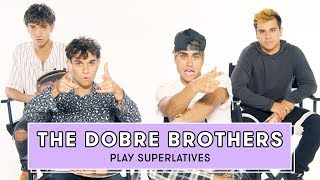 The Dobre Brothers Reveal Who's Most Likely to Date a Fan and More | Superlatives