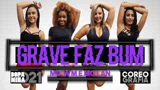Grave Faz Bum - Mc WM Part. Mc Lan - Cia DopaMina 021 - Coreografia