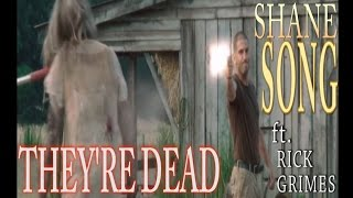 Shane ft. Rick Grimes - They're Dead