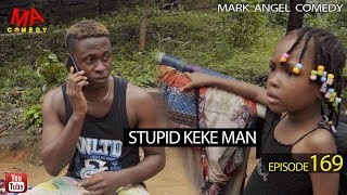 STUPID KEKE MAN (Mark Angel Comedy) (Episode 169) width=