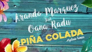 Arando Marquez feat Oana Radu - Pina Colada (Asproiu Remix)