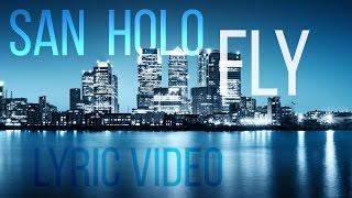 San Holo - Fly [Lyrics]