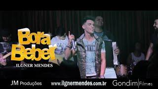 Ilgner Mendes - Bora beber [Clipe Oficial]