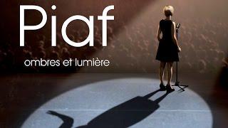 Extrait officiel Piaf ombres et lumiere