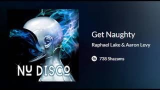 Get Naughty - Raphael Lake & Aaron Levy